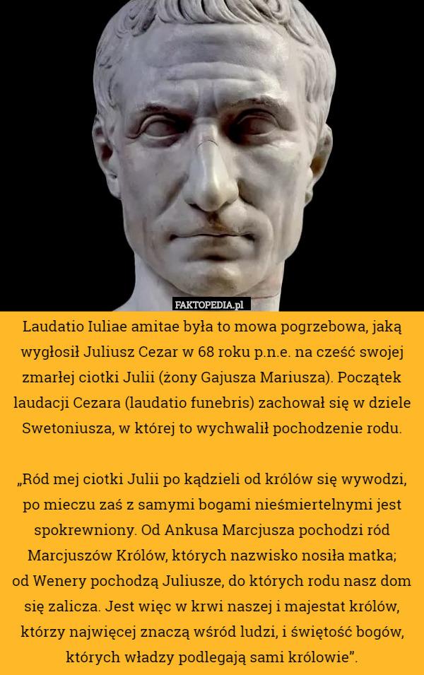 Laudatio Iuliae Amitae Była To Mowa Pogrzebowa Jaką